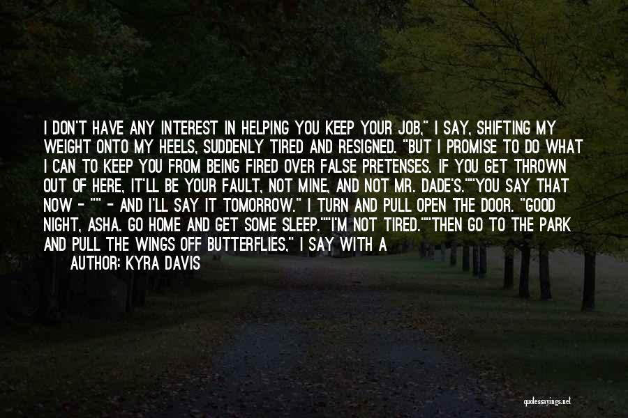 Tired Of Being Here Quotes By Kyra Davis