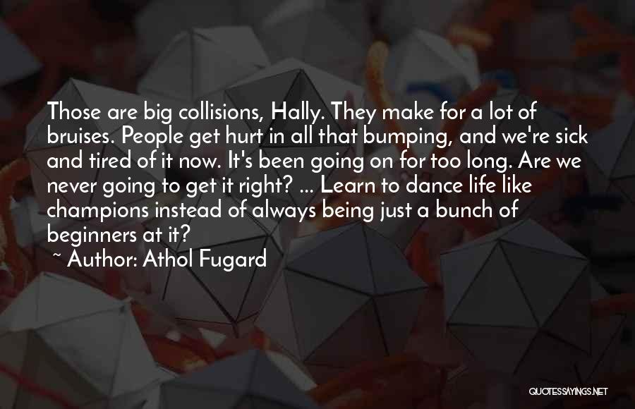 Top 17 Quotes & Sayings About Tired Of Being Hurt
