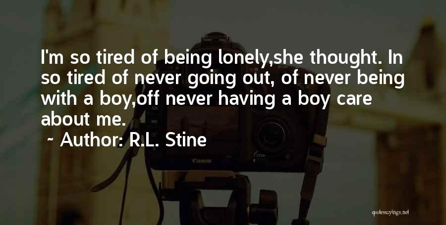 Top 9 Quotes Sayings About Tired Of Being Lonely