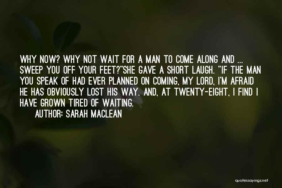 Top 74 Quotes Sayings About Tired Of Waiting