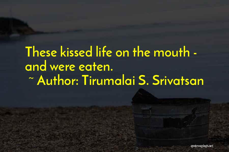 Tirumalai S. Srivatsan Quotes 1714980