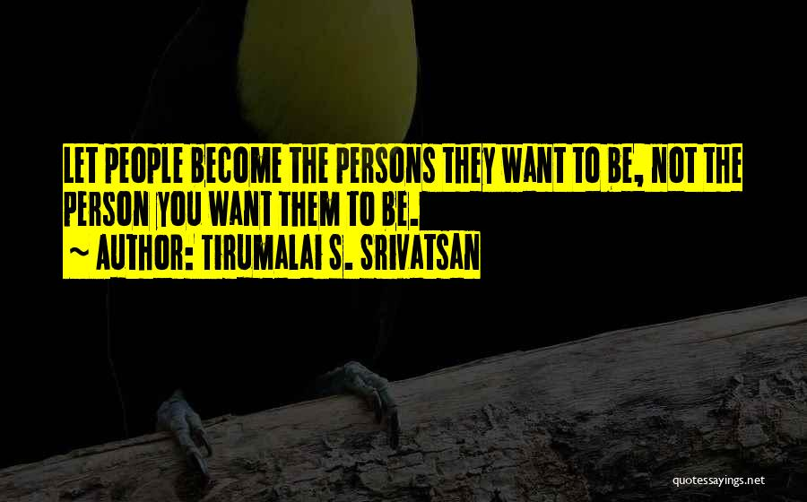 Tirumalai S. Srivatsan Quotes 1827504