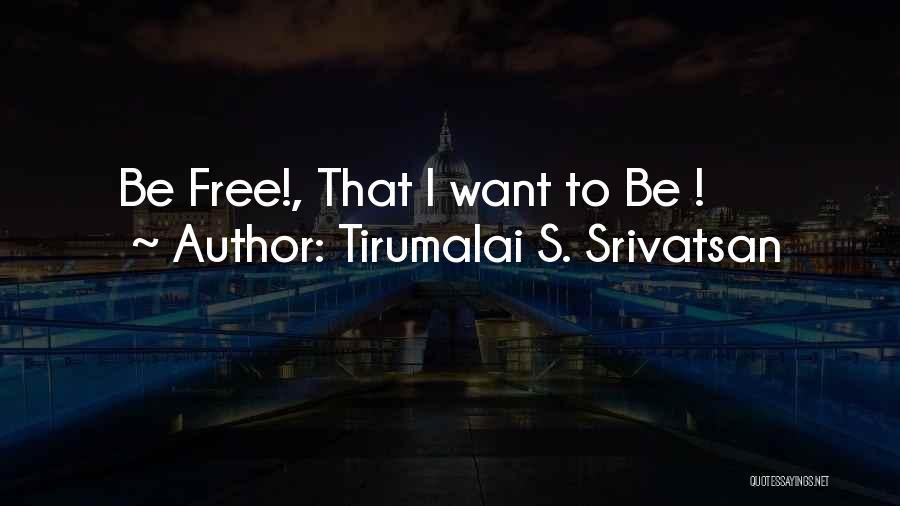 Tirumalai S. Srivatsan Quotes 1988885