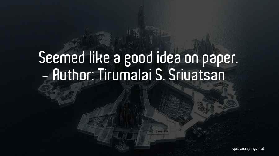 Tirumalai S. Srivatsan Quotes 659697
