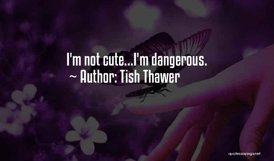 Tish Thawer Quotes 941924