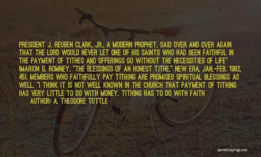 Tithes Quotes By A. Theodore Tuttle