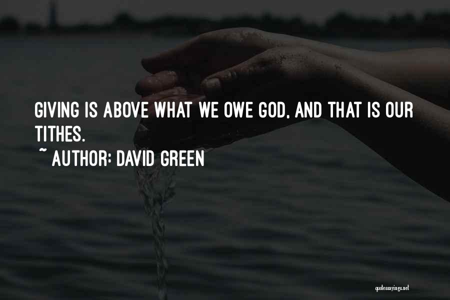 Tithes Quotes By David Green