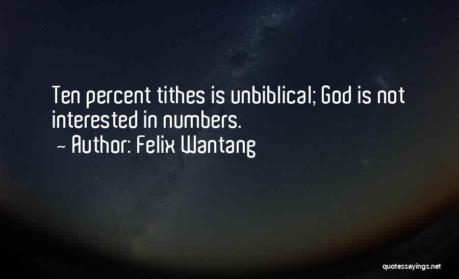 Tithes Quotes By Felix Wantang