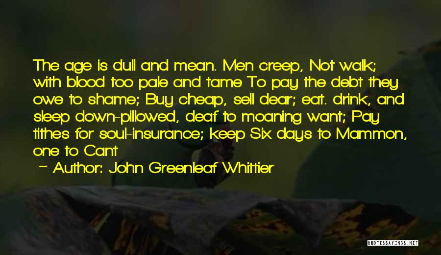 Tithes Quotes By John Greenleaf Whittier