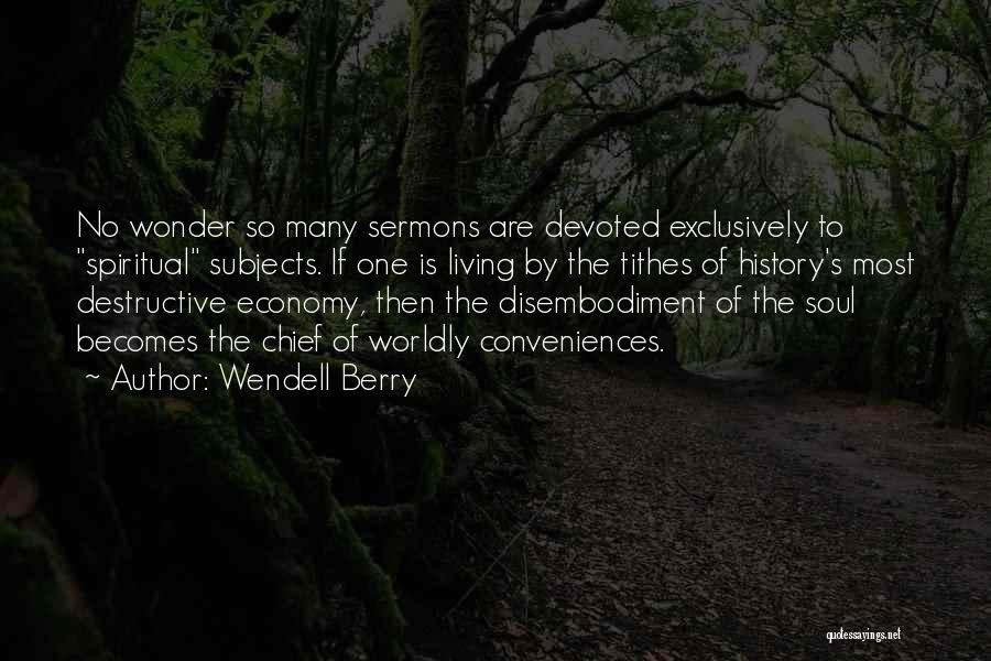 Tithes Quotes By Wendell Berry