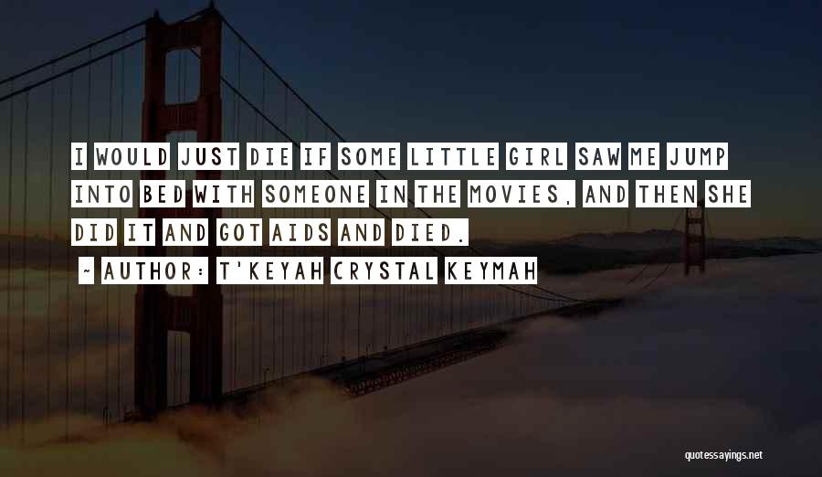 T'Keyah Crystal Keymah Quotes 1795094