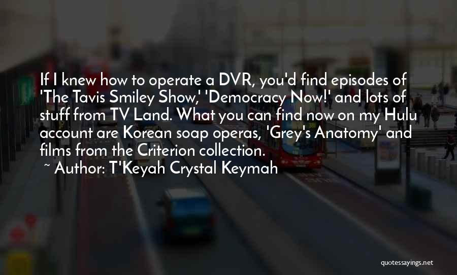 T'Keyah Crystal Keymah Quotes 2047602