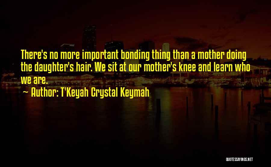 T'Keyah Crystal Keymah Quotes 2072415