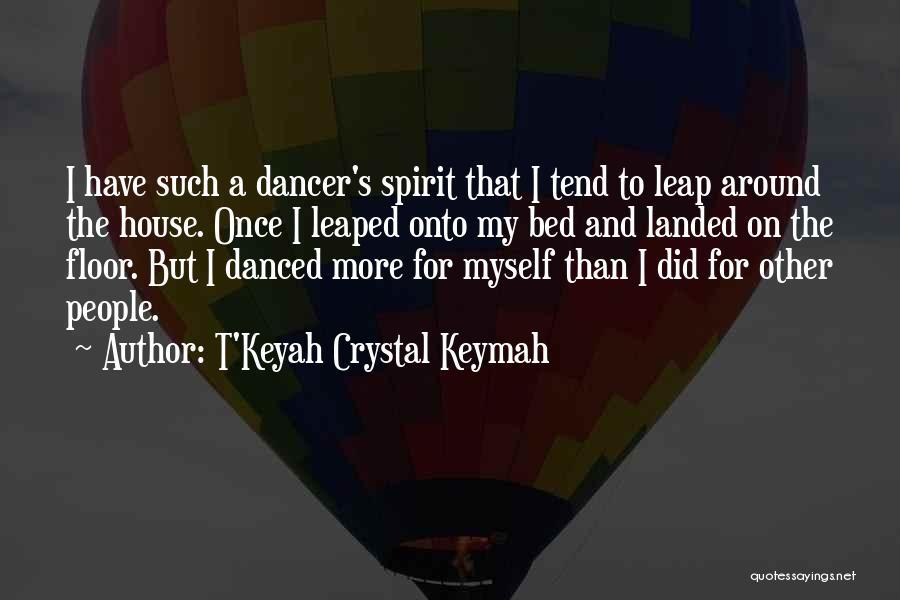 T'Keyah Crystal Keymah Quotes 524694