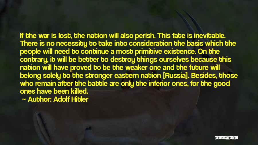 To Be Stronger Quotes By Adolf Hitler