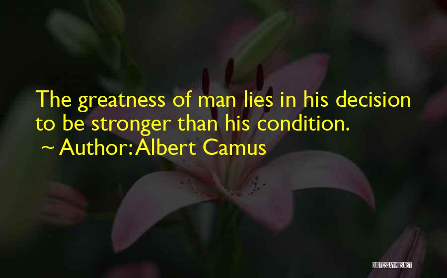 To Be Stronger Quotes By Albert Camus