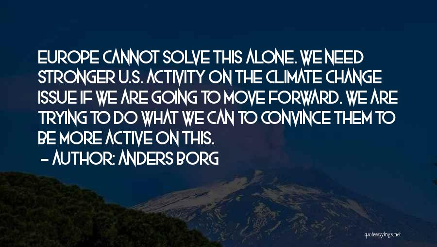 To Be Stronger Quotes By Anders Borg