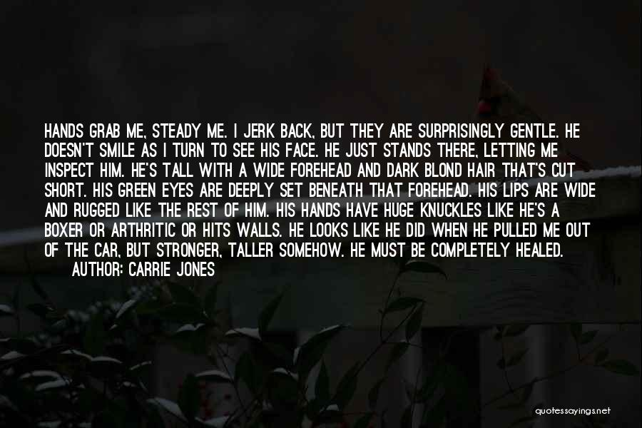 To Be Stronger Quotes By Carrie Jones