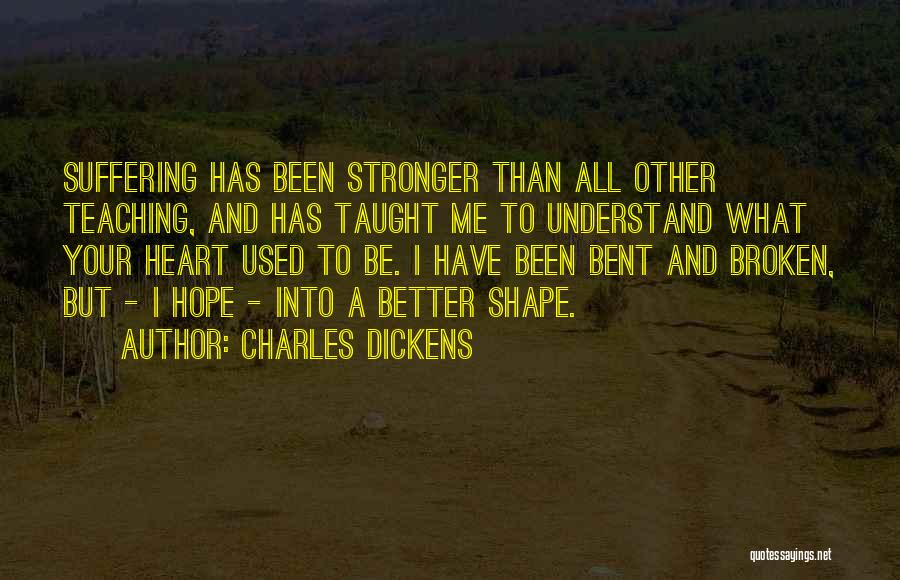 To Be Stronger Quotes By Charles Dickens