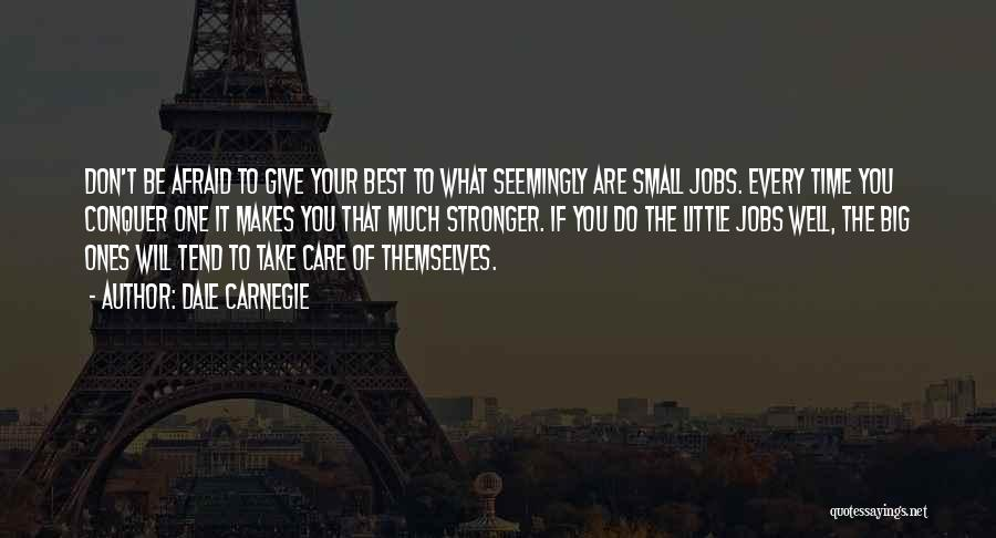 To Be Stronger Quotes By Dale Carnegie