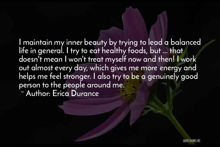 To Be Stronger Quotes By Erica Durance