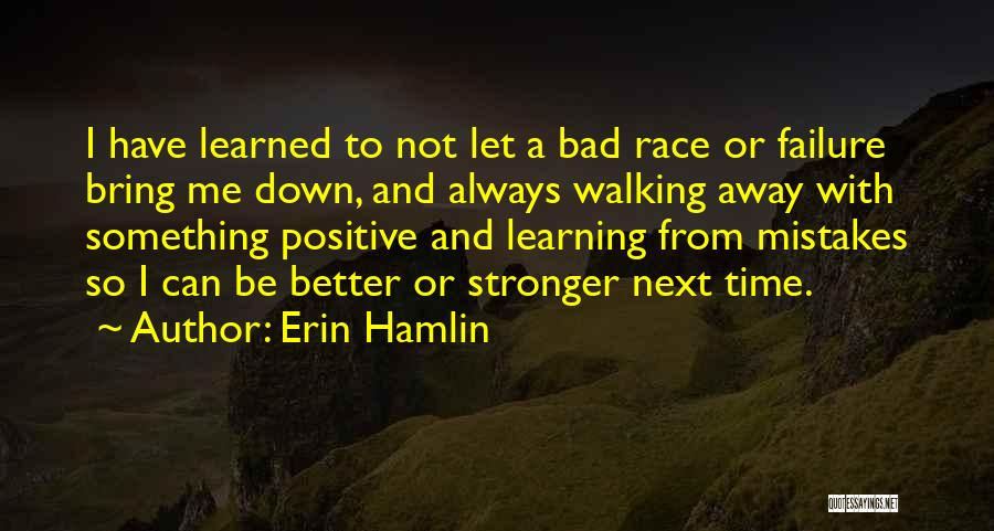 To Be Stronger Quotes By Erin Hamlin