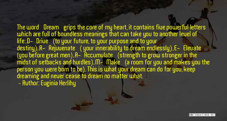 To Be Stronger Quotes By Euginia Herlihy