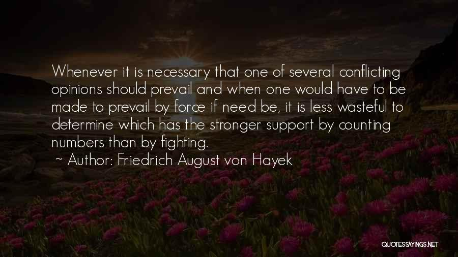 To Be Stronger Quotes By Friedrich August Von Hayek
