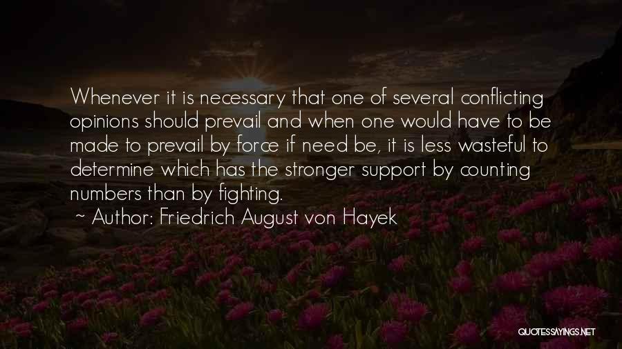 To Be Stronger Quotes By Friedrich August Von Hayek
