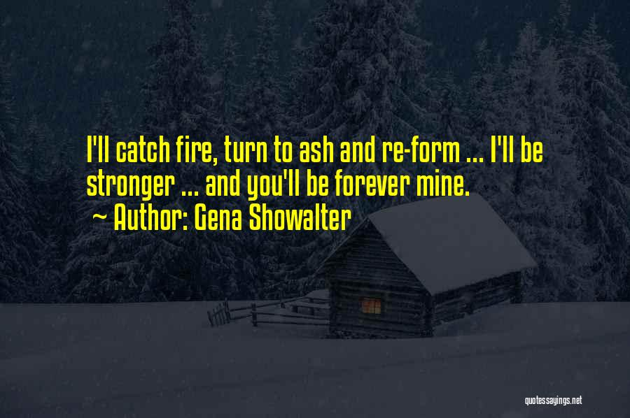 To Be Stronger Quotes By Gena Showalter