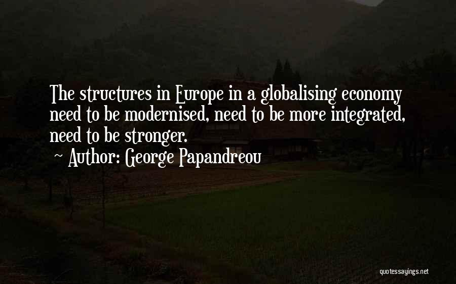 To Be Stronger Quotes By George Papandreou
