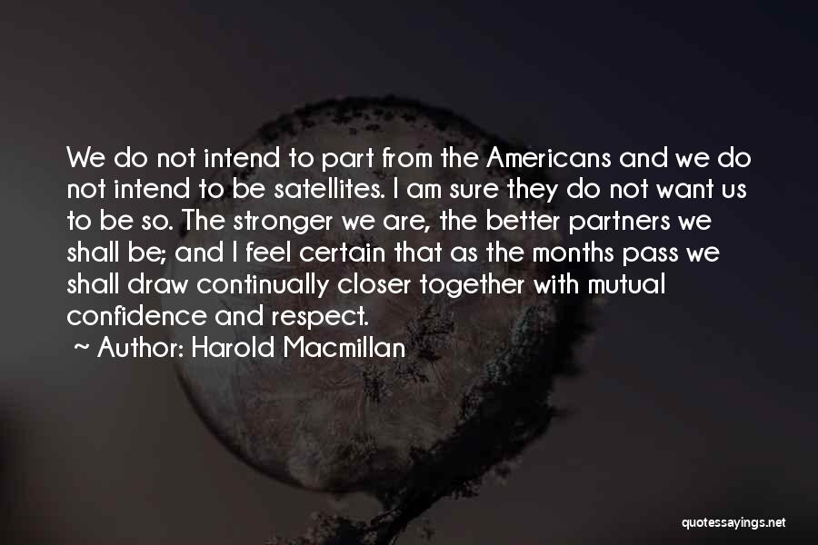 To Be Stronger Quotes By Harold Macmillan
