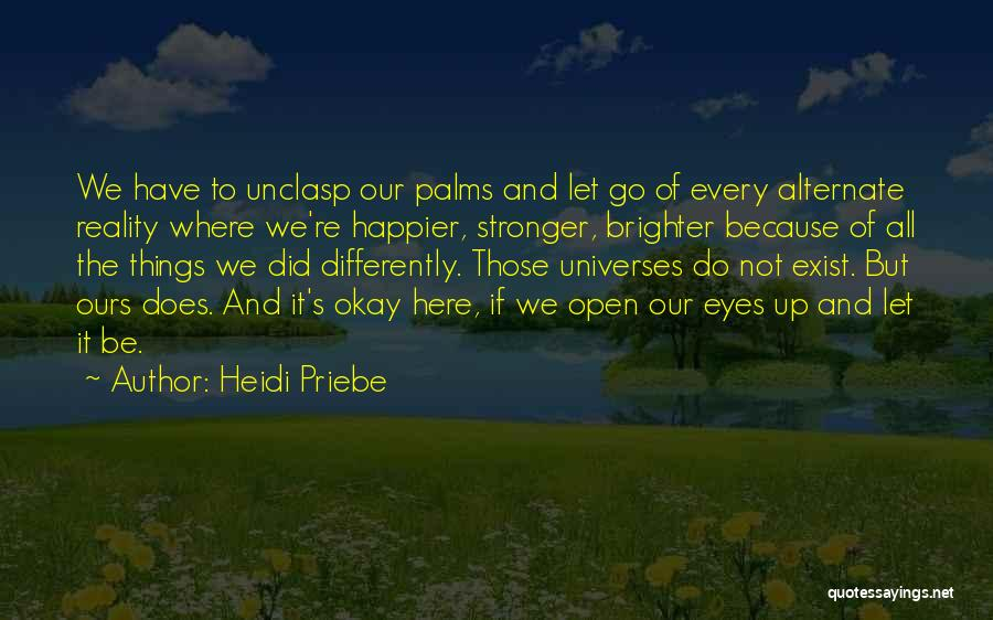 To Be Stronger Quotes By Heidi Priebe