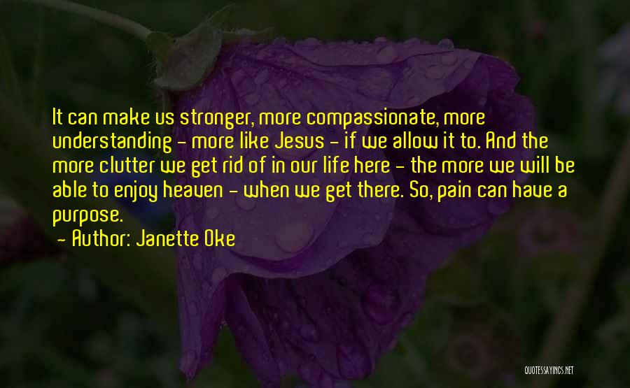 To Be Stronger Quotes By Janette Oke