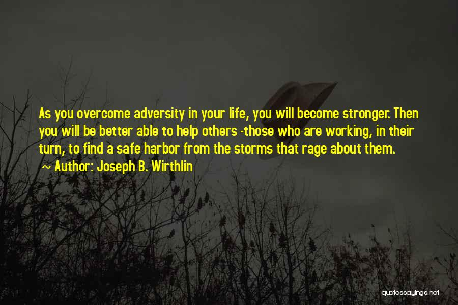 To Be Stronger Quotes By Joseph B. Wirthlin