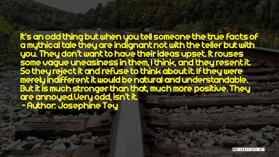To Be Stronger Quotes By Josephine Tey