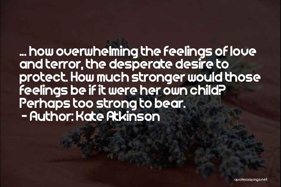 To Be Stronger Quotes By Kate Atkinson