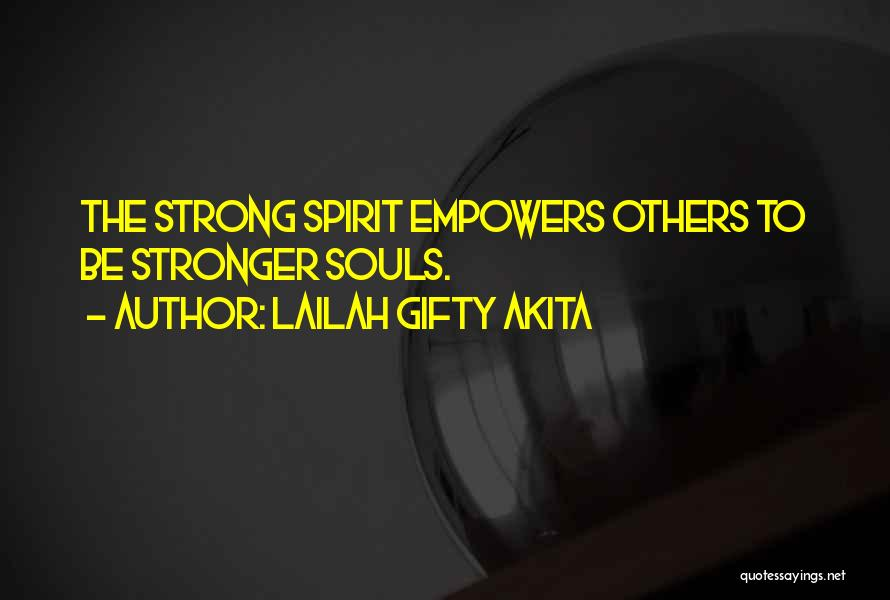 To Be Stronger Quotes By Lailah Gifty Akita