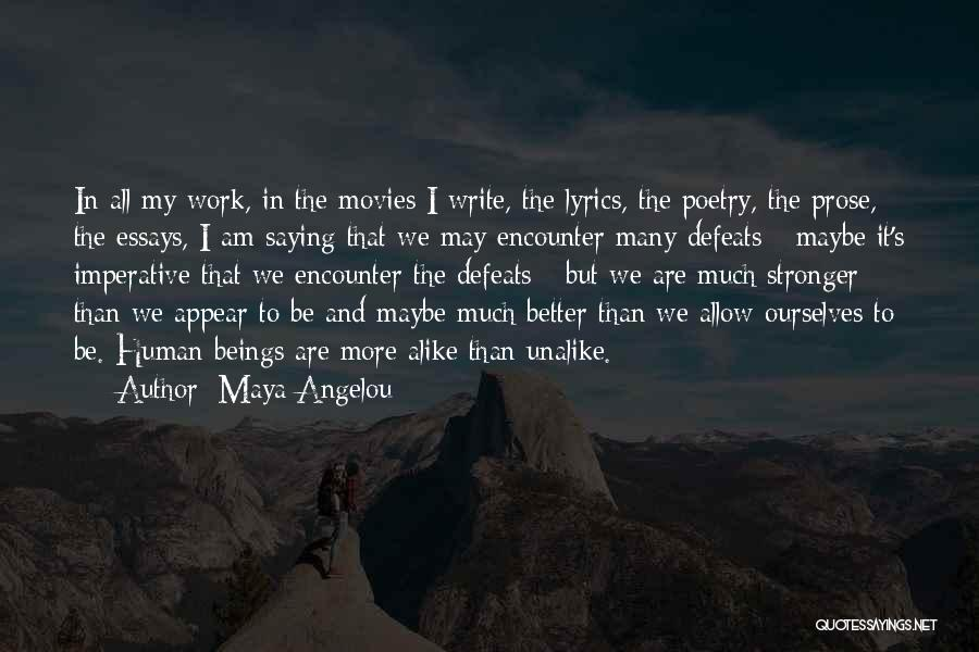 To Be Stronger Quotes By Maya Angelou