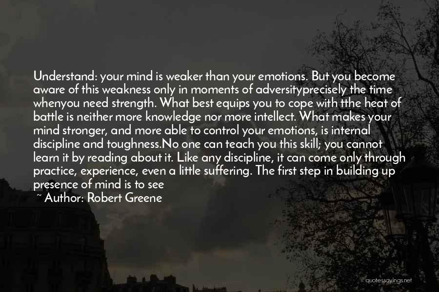 To Be Stronger Quotes By Robert Greene