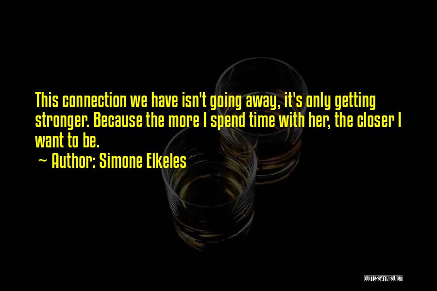 To Be Stronger Quotes By Simone Elkeles