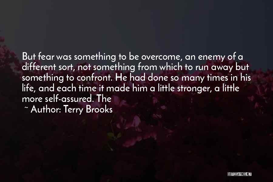 To Be Stronger Quotes By Terry Brooks