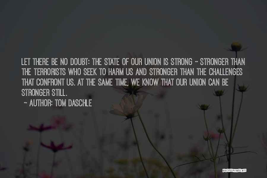 To Be Stronger Quotes By Tom Daschle
