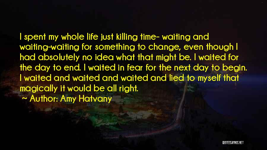 To Begin Quotes By Amy Hatvany
