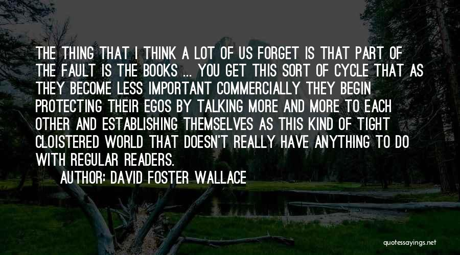 To Begin Quotes By David Foster Wallace
