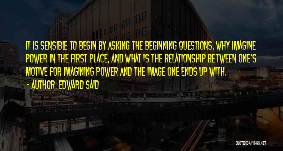 To Begin Quotes By Edward Said