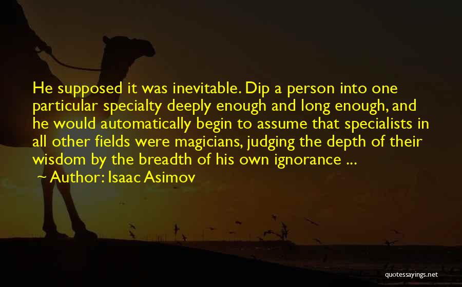 To Begin Quotes By Isaac Asimov