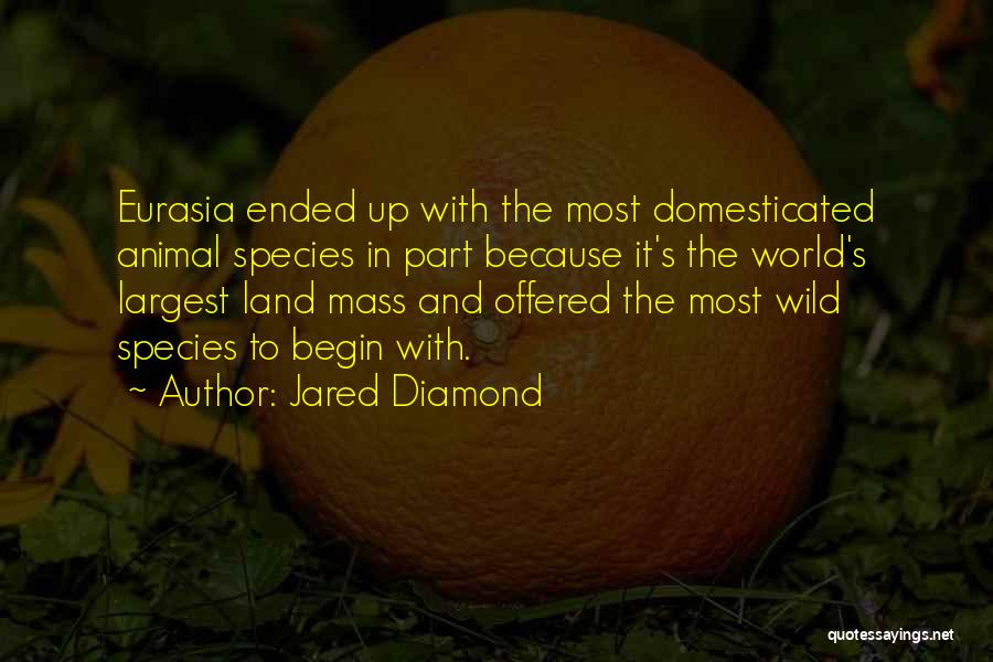 To Begin Quotes By Jared Diamond