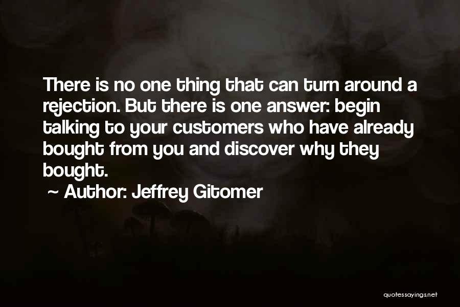 To Begin Quotes By Jeffrey Gitomer