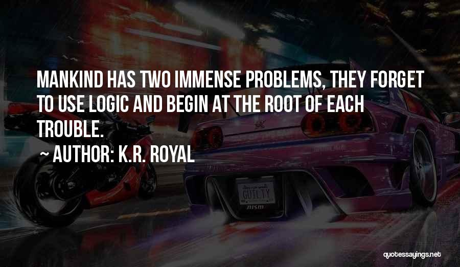 To Begin Quotes By K.R. Royal